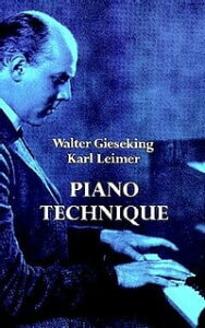 Piano Technique【電子書籍】[ Walter Gieseking ]