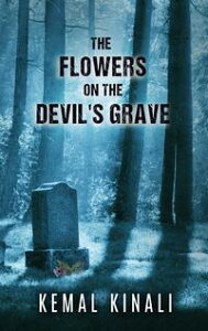 The Flowers on The Devil's Grave【電子書籍】[ Kemal Kinali ]