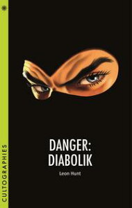 Danger: Diabolik【電子書籍】[ Leon Hunt ]