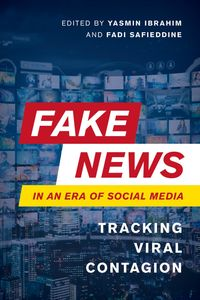 Fake News in an Era of Social MediaTracking Viral Contagion【電子書籍】
