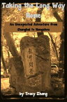 Taking the Long Way Home: An Unexpected Adventure from Shanghai to Hangzhou【電子書籍】[ Tracy Zhang ]