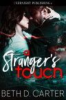 A Stranger's Touch【電子書籍】[ Beth D. Carter ]