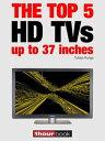 楽天Kobo電子書籍ストアで買える「The top 5 HD TVs up to 37 inches1hourbook【電子書籍】[ Tobias Runge ]」の画像です。価格は300円になります。