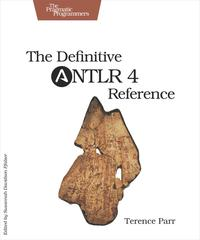 The Definitive ANTLR 4 Reference【電子書籍】[ Terence Parr ]