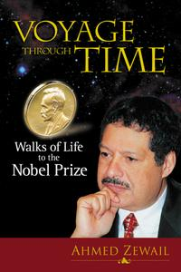 Voyage Through TimeWalks of Life to the Nobel Prize【電子書籍】[ Ahmed Zewail ]