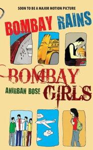 Bombay Rains, Bombay Girls【電子書籍】[ Anirban Bose ]