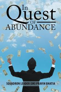 In Quest of AbundanceA Biography of Dr. Ranchhoddas Mohota【電子書籍】[ Squadron Leader Dr. Pravin Bhatia ]