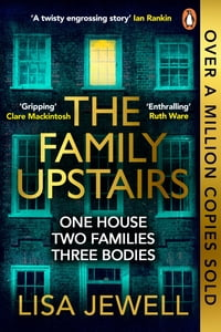 The Family UpstairsThe #1 bestseller and gripping Richard & Judy Book Club pick【電子書籍】[ Lisa Jewell ]