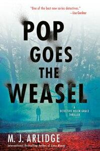Pop Goes the Weasel【電子書籍】[ M. J. Arlidge ]