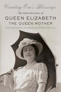 Counting One's BlessingsThe Selected Letters of Queen Elizabeth the Queen Mother【電子書籍】