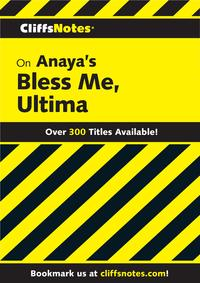 CliffsNotes on Anaya's Bless Me, Ultima【電子書籍】[ Ruben O. Martinez ]