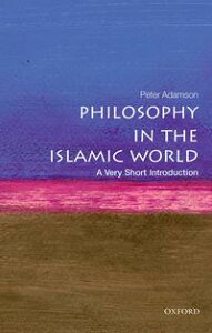 Philosophy in the Islamic World: A Very Short Introduction【電子書籍】[ Peter Adamson ]