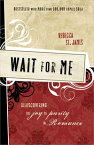 Wait for MeRediscovering the Joy of Purity in Romance【電子書籍】[ Rebecca St. James ]