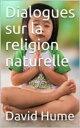 楽天Kobo電子書籍ストアで買える「Dialogues sur la religion naturelle【電子書籍】[ David Hume ]」の画像です。価格は129円になります。