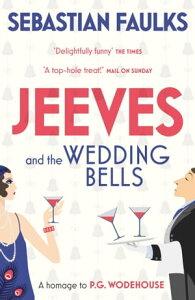 Jeeves and the Wedding Bells【電子書籍】[ Sebastian Faulks ]