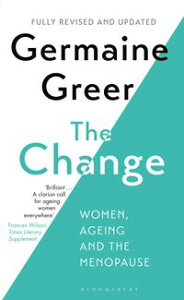 The ChangeWomen, Ageing and the Menopause【電子書籍】[ Germaine Greer ]