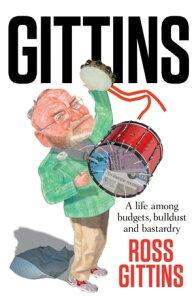 GittinsA life among budgets, bulldust and bastardry【電子書籍】[ Ross Gittins ]
