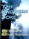 楽天Kobo電子書籍ストアで買える「The Ungettable Joke【電子書籍】[ Dave Squires ]」の画像です。価格は112円になります。