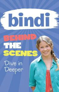 Bindi Behind the Scenes 4: Dive in Deeper【電子書籍】[ Bindi Irwin ]