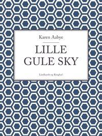 Lille gule sky【電子書籍】[ Karen Aabye ]