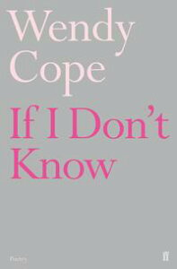 If I Don't Know【電子書籍】[ Wendy Cope ]