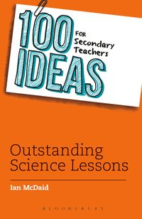 100 Ideas for Secondary Teachers: Outstanding Science Lessons【電子書籍】[ Ian McDaid ]