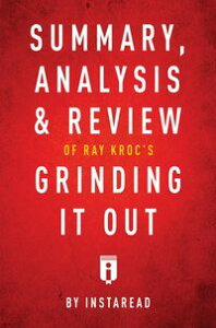 Summary, Analysis & Review of Ray Kroc's Grinding It Out with Robert Anderson by Instaread【電子書籍】[ Instaread Summaries ]