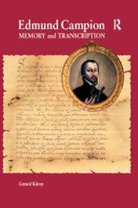 Edmund CampionMemory and Transcription【電子書籍】[ Gerard Kilroy ]