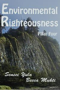 Environmental Righteousness: Pillar Four【電子書籍】[ Sensei Yula ]