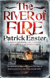 The River of Fire【電子書籍】[ Patrick Easter ]