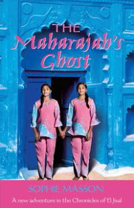 The Maharajah's Ghost【電子書籍】[ Sophie Masson ]