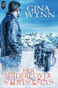 Her Undercover Christmas【電子書籍】[ Gina Wynn ]