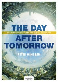 The Day after Tomorrow (e-boek - epub)Hoe overleven in tijden van radicale innovatie?【電子書籍】[ Peter Hinssen ]