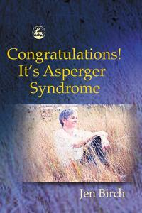 Congratulations! It's Asperger Syndrome【電子書籍】[ Jen Birch ]