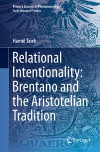 Relational Intentionality: Brentano and the Aristotelian Tradition【電子書籍】[ Hamid Taieb ]