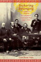 Brokering BelongingChinese in Canada's Exclusion Era, 1885-1945【電子書籍】[ Lisa Rose Mar ]