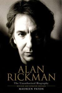 Alan Rickman: The Unauthorised Biography【電子書籍】[ Maureen Paton ]