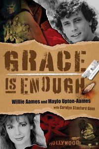 Grace is Enough【電子書籍】[ Willie Aames ]