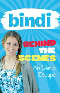 Bindi Behind the Scenes 2: An Island Escape【電子書籍】[ Bindi Irwin ]