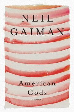 American Gods: The Tenth Anniversary EditionA Novel【電子書籍】[ Neil Gaiman ]