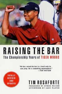 Raising the BarThe Championship Years of Tiger Woods【電子書籍】[ Tim Rosaforte ]