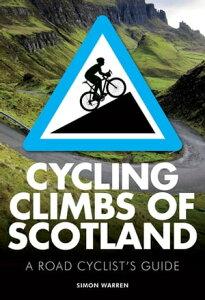 Cycling Climbs of Scotland【電子書籍】[ Simon Warren ]