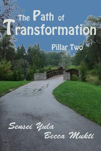 The Path of Transformation: Pillar Two【電子書籍】[ Sensei Yula ]