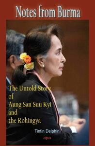 Burma's Path to DemocracyThe Military, Aung San Suu Kyi and the Rohingya【電子書籍】[ TinTin Delphin ]