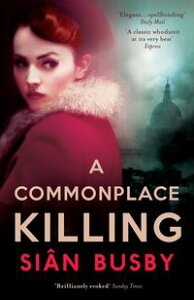 A Commonplace Killing【電子書籍】[ Sian Busby ]