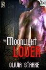 Her Moonlight Lover【電子書籍】[ Olivia Starke ]