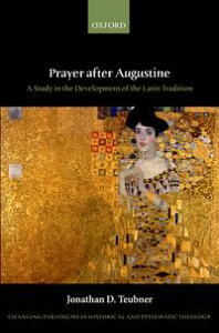 Prayer after AugustineA study in the development of the Latin tradition【電子書籍】[ Jonathan D. Teubner ]
