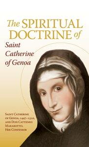The Spiritual Doctrine of St. Catherine of Genoa【電子書籍】[ Don Cattaneo Marabotto ]