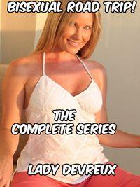 Bisexual Road Trip: Complete Series【電子書籍】[ Lady Devreux ]