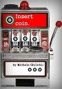Insert coin【電子書籍...
